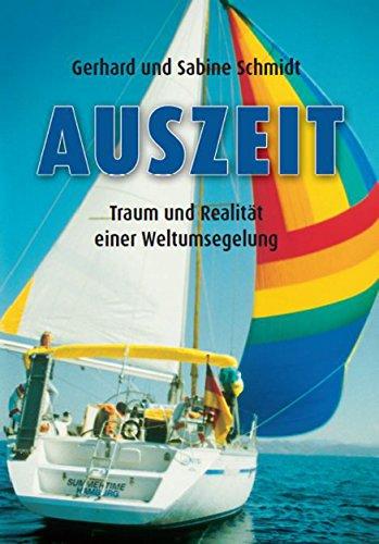 Buchseite und Rezensionen zu 'Auszeit - Traum und Realität einer Weltumsegelung: Aussteigen auf Zeit' von Gerhard Schmidt