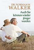 Auch Sie k�nnen wieder j�nger werden (German Edition)