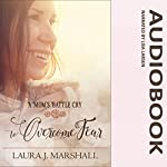 A Mom's Battle Cry to Overcome Fear: Battle Cry Devotional | Laura J. Marshall