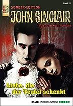 John Sinclair Sonder-edition - Folge 031: Liebe, Die Der Teufel Schenkt (german Edition)