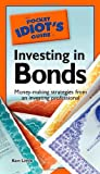 The Pocket Idiots Guide to Investing in Bonds
