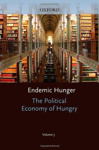 The Political Economy of Hunger: Volume 3: Endemic Hunger (Studies in Development Economics)