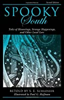 Spooky south : tales of hauntings, strange happenings, and other local lore