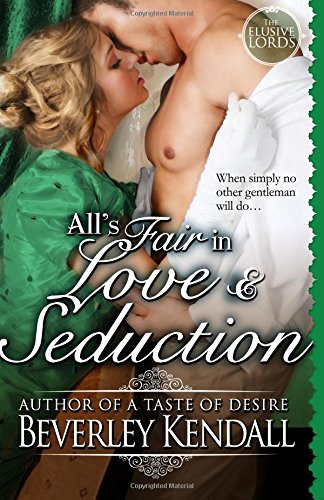 All's Fair in Love and Seduction: Volume 2 (The Elusive Lords)