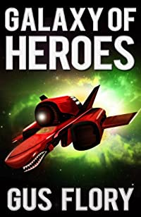 Galaxy Of Heroes by Gus Flory ebook deal