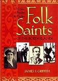 Folk Saints of the Borderlands: Victims, Bandits, and Healers