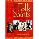 Folk Saints of the Borderlands: Victims, Bandits, and Healers