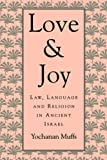img - for Love and Joy: Law, Language, and Religion in Ancient Israel (Jewish Theological Seminary of America) by Yochanan Muffs (1995-08-01) book / textbook / text book