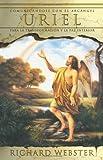 Uriel: Comunicándose con el Arcángel para la transformación y la paz interior (Spanish Angels Series) (Spanish Edition) (0738708526) by Webster, Richard