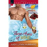 These Arms of Mineby Judy Lynn Hubbard