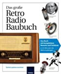 Das gro�e Retro-Radio-Baubuch: Das Bu...