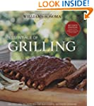 WILLIAMS - SONOMA ESSENTIALS OF GRILL...
