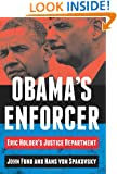 Obama's Enforcer: Eric Holder's Justice Department
