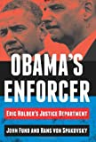 img - for Obama's Enforcer: Eric Holder's Justice Department book / textbook / text book