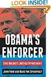 Obama's Enforcer: Eric Holder's Justi...
