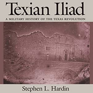Texian Iliad: A Military History of the Texas Revolution Audiobook