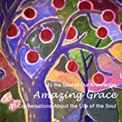 Amazing Grace: 13 Conversations About the Life of the Soul (To The Best of Our Knowledge) | [Jim Fleming]