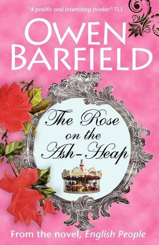The Rose on the Ash-Heap, Owen Barfield
