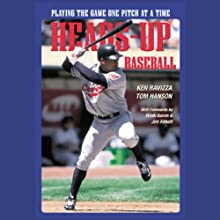 Heads-Up Baseball: Playing the Game One Pitch at a Time (       UNABRIDGED) by Tom Hanson, Ken Ravizza Narrated by Lloyd James