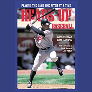 Heads-Up Baseball: Playing the Game One Pitch at a Time | [Tom Hanson, Ken Ravizza]