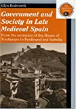 img - for Government and Society in Late Medieval Spain (New Appreciations in History) book / textbook / text book