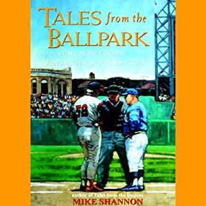 Tales from the Ballpark | [Mike Shannon]