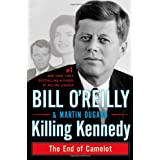 Killing Kennedy: The End of Camelot ~ Martin Dugard