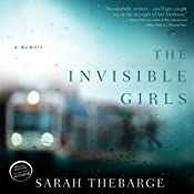 The Invisible Girls: A Memoir | [Sarah Thebarge]