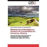 Modelación Hidrológica y Análisis de Factibilidad en Veracruz, México: Proyecto de temporal tecnificado de ampliación...