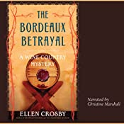 The Bordeaux Betrayal: A Wine Country Mystery | [Ellen Crosby]