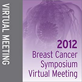 2012 Breast Cancer Symposium Virtual Meeting