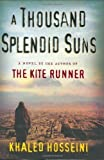 A Thousand Splendid Suns by Khaled Hosseini unknown edition [Hardcover(2007)]