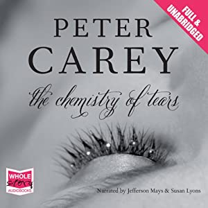 The Chemistry of Tears | [Peter Carey]