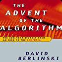 Advent of the Algorithm: The Idea that Rules the World (       UNABRIDGED) by David Berlinski Narrated by Dennis Holland