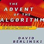 Advent of the Algorithm: The Idea that Rules the World | David Berlinski