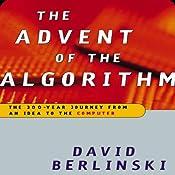 Advent of the Algorithm: The Idea that Rules the World | [David Berlinski]