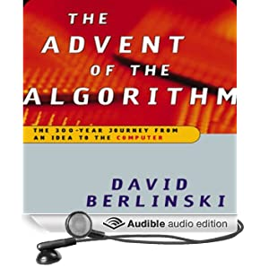 Advent of the Algorithm: The Idea that Rules the World (Unabridged)