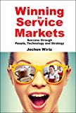 img - for Winning in Service Markets: Success through People, Technology and Strategy book / textbook / text book