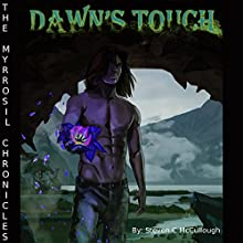 Dawn's Touch: The Myrrosil Chronicles | Livre audio Auteur(s) : Steven McCullough Narrateur(s) : Henry Kramer