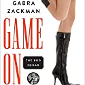 Game On Audiobook by Gabra Zackman Narrated by L. J. Ganser, Therese Plummer, Lauren Fortgang