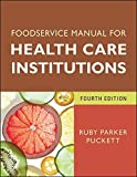img - for Foodservice Manual for Health Care Institutions (J-B AHA Press) by Puckett, Ruby Parker (November 19, 2012) Paperback book / textbook / text book