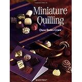 Miniature Quillingby Diane Boden Crane