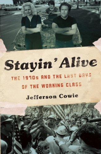 Stayin' Alive: The 1970s and the Last Days of the...