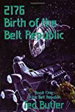 2176: Birth of the Belt Republic (Belt Republic, Book 1)