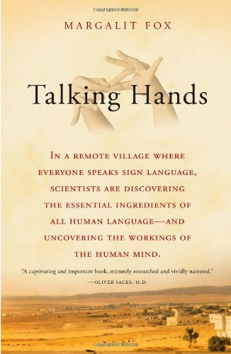 Talking Hands: What Sign Language Reveals about the Mind, Margalit Fox, Book on Deaf Culture and Community, International Deaf Communities, Deaf World, Sign Language Cities