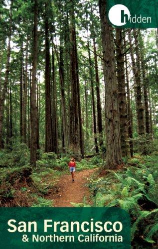 Hidden San Francisco and Northern California: Including Napa, Sonoma, Mendocino, Santa Cruz, Monterey, Yosemite, and Lake Tahoe (Hidden Travel)