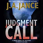 Judgment Call: Joanna Brady Mysteries (       UNABRIDGED) by J. A. Jance Narrated by Hillary Huber