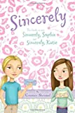Sincerely: Sincerely, Sophie, Sincerely, Katie