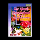 Far North Queensland Land of Tropical Splendour