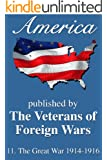 America: The Great War 1914-1916 (America, Great Crises In Our History Told by it's Makers Book 11)